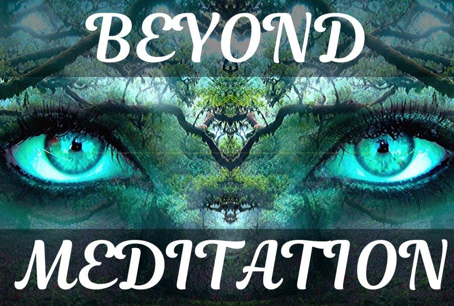 Beyond Meditation - Online course