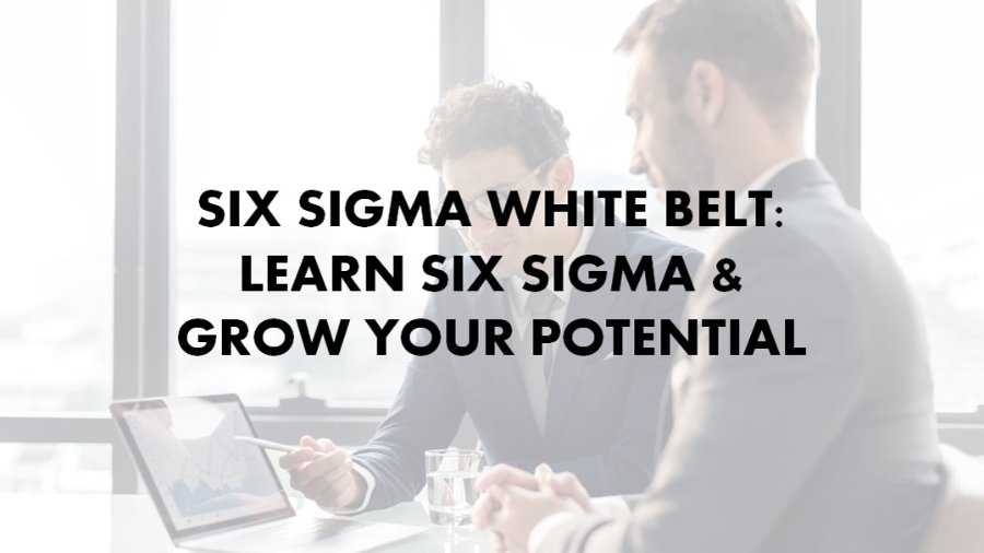 Six Sigma White Belt - Online Course