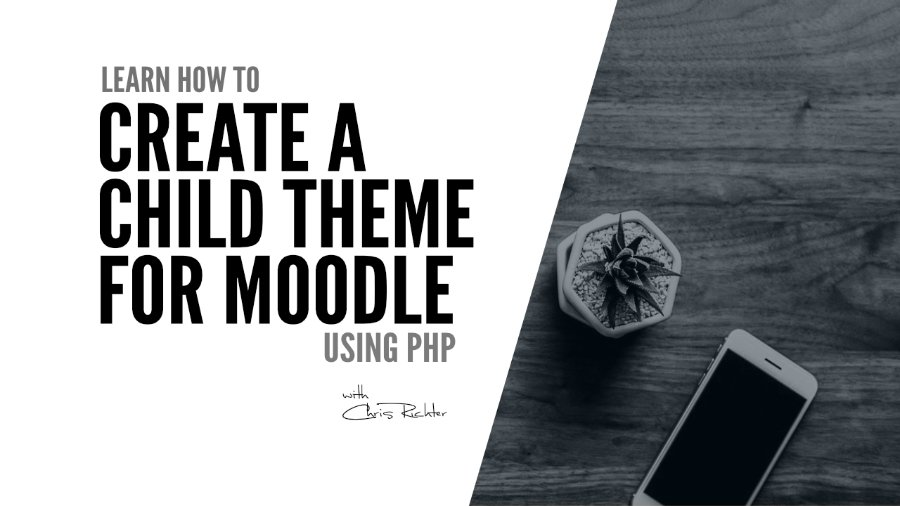 create a child theme for Moodle using PHP