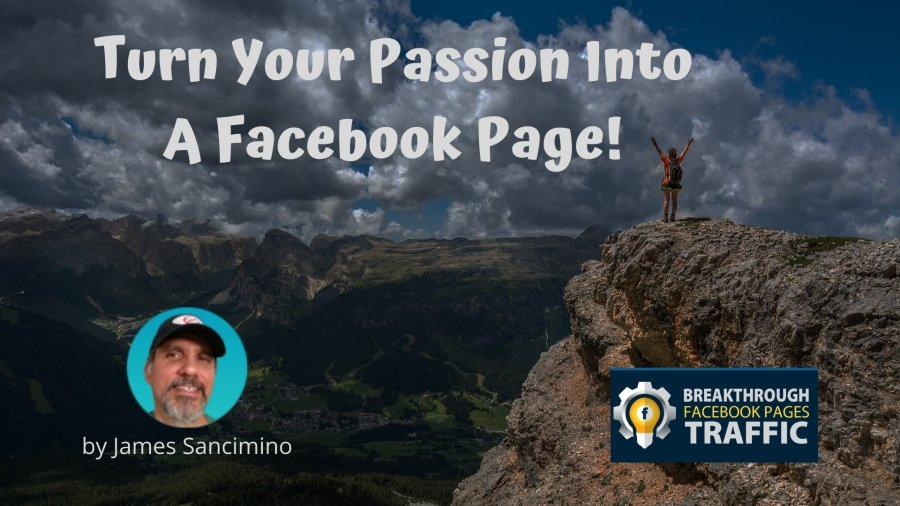 Turn Your Passion into a Facebook Page