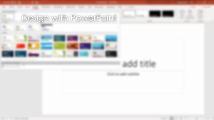 Design with PowerPoint