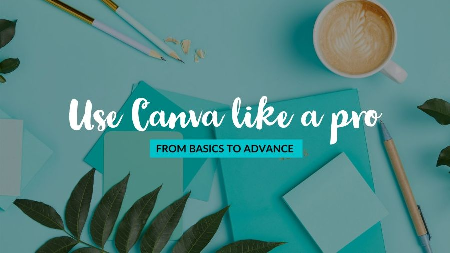 Use Canva like a pro